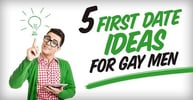 5 First Date Ideas for Gay Men