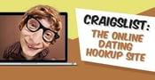 Craigslist: The Online Dating Hookup Site