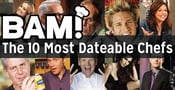 BAM! The 10 Most Dateable Celebrity Chefs