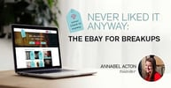 Never Liked It Anyway: The eBay for Breakups
