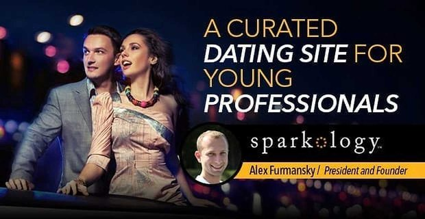 Sparkology More Than Just A Dating Site Its A Movement