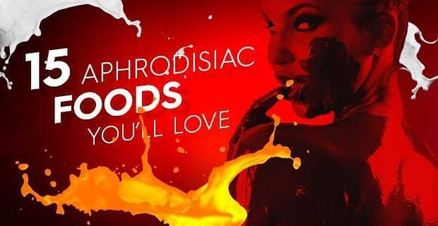 Aphrodisiac Foods Youll Love Multiple Ways