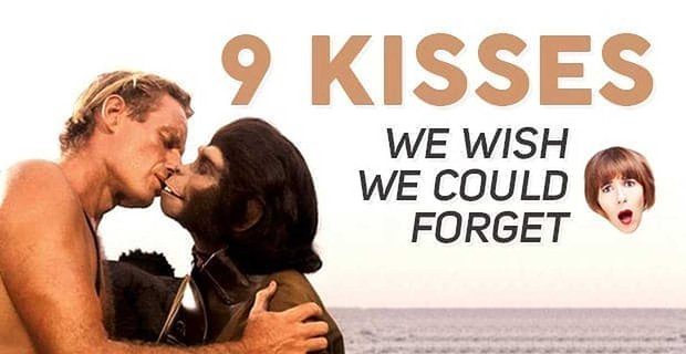 9 Kisses We Wish We Could Forget