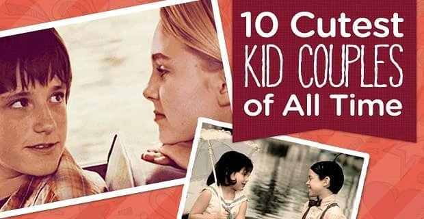 10 Cutest Kid Couples of All Time