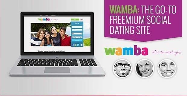 Wamba The Go To Freemium Social Dating Site