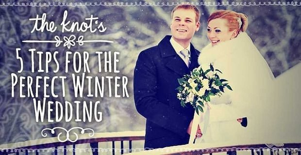 The Knots 5 Tips For The Perfect Winter Wedding
