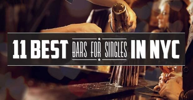 11 Best Bars for Singles in NYC