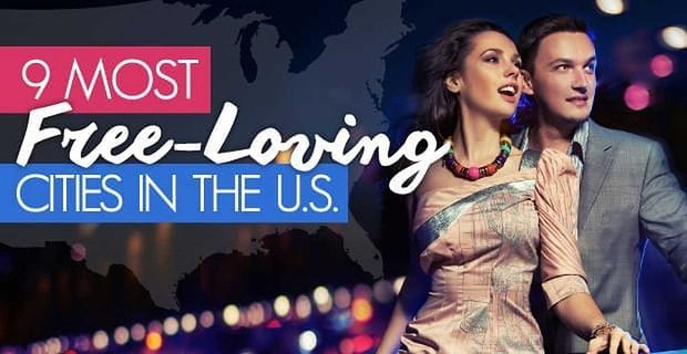 9 Most Free Loving Cities In The Us