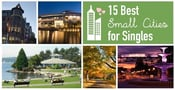 The 15 Best Small Cities for Singles