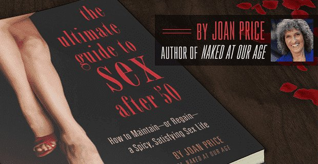 """The Ulitmate Guide to Sex After 50"": Joan Price's Groundbreaking Book"