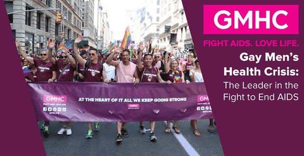 Gay Mens Health Crisis The Leader In The Fight To End Aids