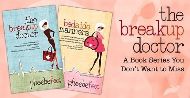 The Breakup Doctor A Book Series You Dont Want To Miss