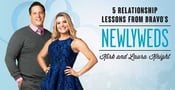 5 Relationship Lessons from Bravo's Newlyweds Kirk and Laura Knight