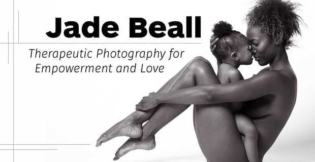 Jade Beall Therapeutic Photography For Empowerment And Love