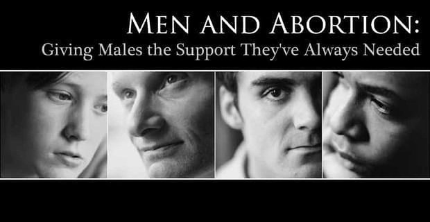 Men And Abortion Giving Males The Support Theyve Always Wanted