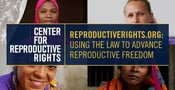 ReproductiveRights.org: Using the Law to Advance Reproductive Freedom