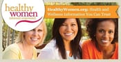 HealthyWomen.org: Health and Wellness Information You Can Trust
