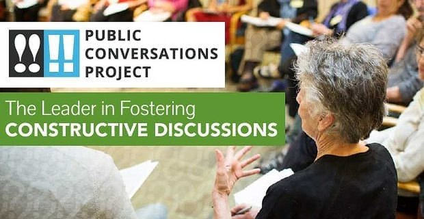 Public Conversations Project: The Leader in Fostering Constructive Discussions