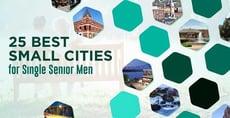 25 Best Small Cities for Single Senior Men