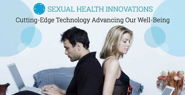 Sexual Health Innovations Cutting Edge Technology Advancing Our Well Being