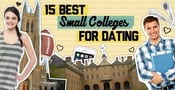 15 Best Small Colleges for Dating