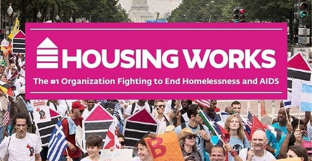 Housing Works: The #1 Organization Fighting to End Homelessness and AIDS