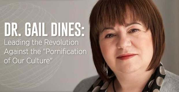 Dr Gail Dines Leading The Revolution Against The Pornification Of Our Culture