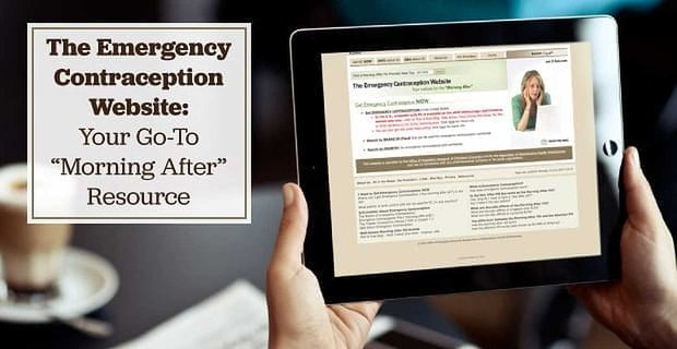 The Emergency Contraception Website Your Go To Morning After Resource