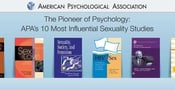 The Pioneer of Psychology: APA's 10 Most Influential Sexuality Studies