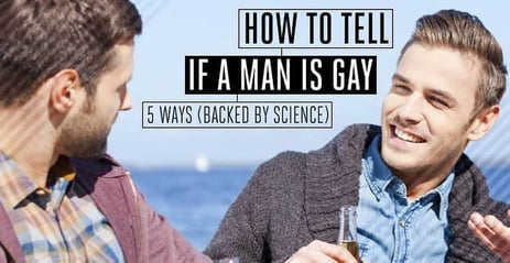 """How to Tell If a Man is Gay"" — 5 Ways (Backed By Science)"