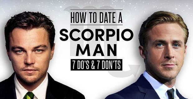 """How to Date a """"Scorpio Man"""" (7 Do's & 7 Don'ts)"""
