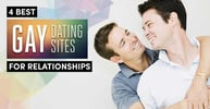 4 Best Gay Dating Sites (For Relationships) | 2020