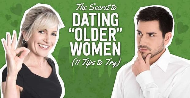 """The Secret to Dating """"Older"""" Women (11 Tips to Try)"""