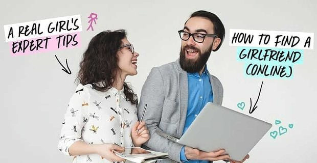 How To Find Girlfriend Online
