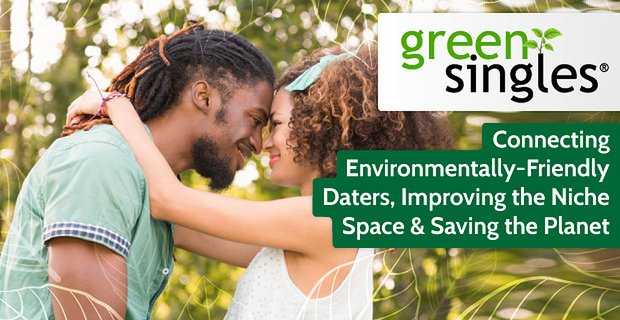 Greensingles Connecting Environmentally Friendly Daters