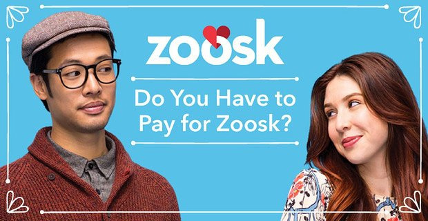 Do You Have to Pay for Zoosk?