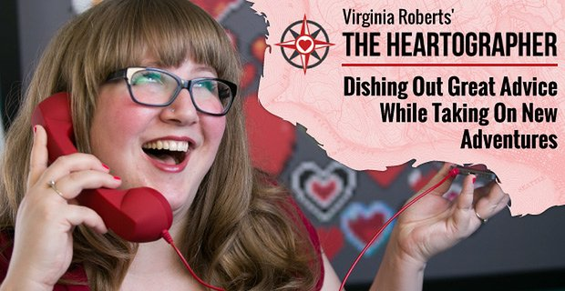 Virginia Roberts' TheHeartographer.com: Dishing Out Great Advice While Taking On New Adventures