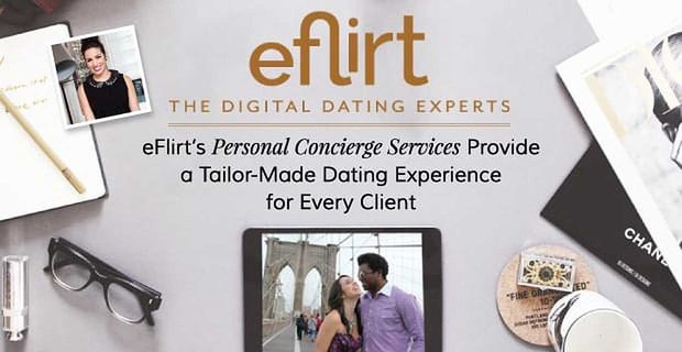 eFlirt's Personal Concierge Services Provide a Tailor-Made Dating Experience for Every Client