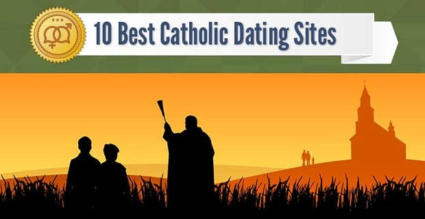 10 Best Catholic Dating Sites