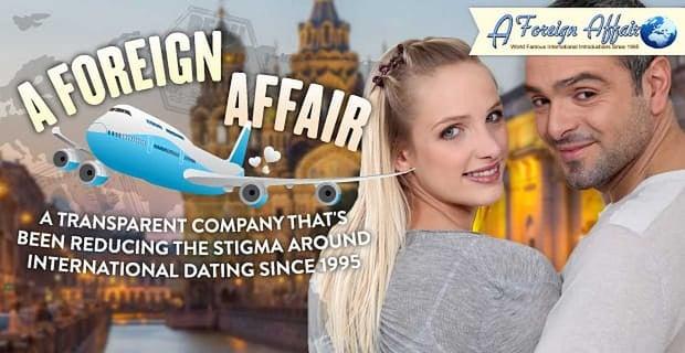 Aforeignaffair Reducing Stigma International Dating