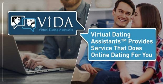 Take Back Your Time — Virtual Dating Assistants™ Provides Service That Does Online Dating For You