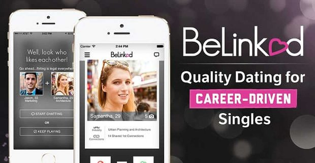 BeLinked App: Quality Dating for Career-Driven Singles