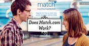 Does Match.com Work?