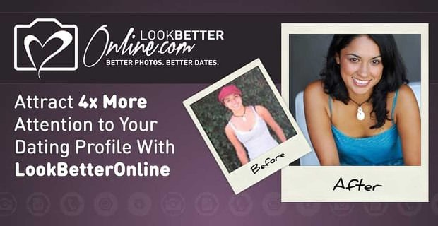 Attract More Attention With Look Better Online
