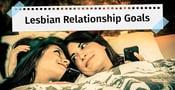 Lesbian Relationship Goals (6 Quick Tips)