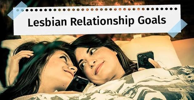 Lesbian Relationship Goals