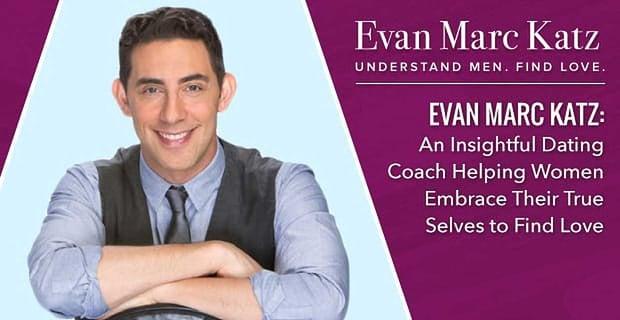 Evan Marc Katz Helping Women Find Love