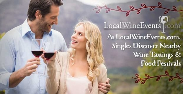 Search Localwineevents To Find Festivals And Wine Tastings