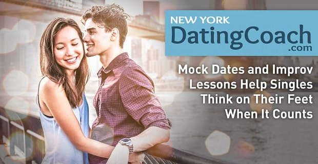 New York Dating Coach Helps Singles Think On Feet