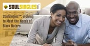 SoulSingles™: Evolving Tech Improvements Help Provide a Community That Meets the Needs of Black Daters